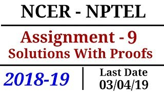 NCER - NPTEL | Assignment - 9 | Solutions | 2018-19