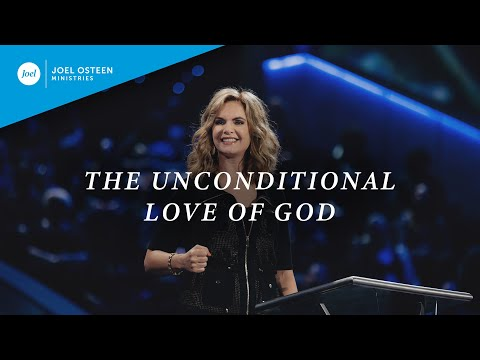 The Unconditional Love of God  Victoria Osteen