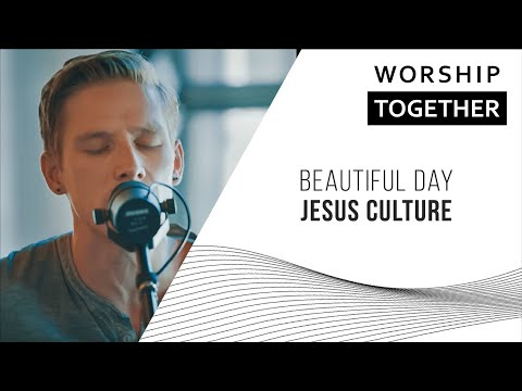 Jesus Culture // Beautiful Day // New Song Cafe