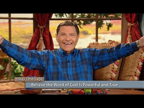 Believe The WORD of God Is Powerful and True