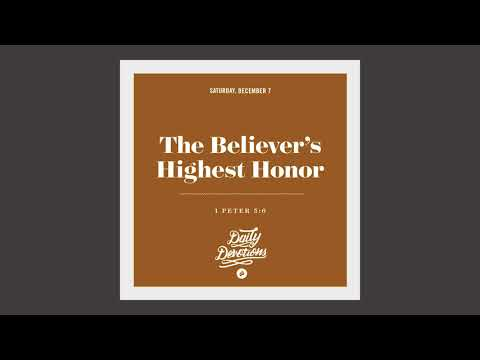 The Believers Highest Honor - Daily Devotion