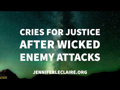 Cries for Justice After Wicked Enemy Attacks  Jennifer LeClaire