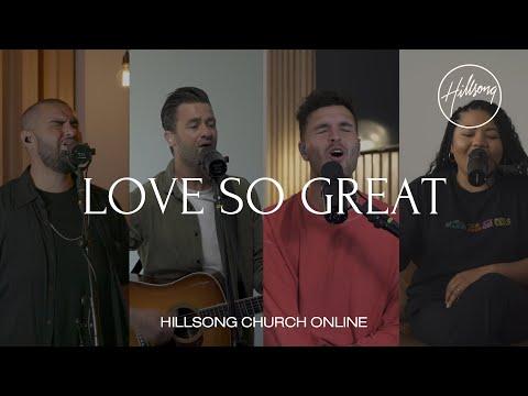 Love So Great (Church Online) - Hillsong Worship