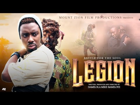 LEGION  Written, Produced and Directed by Damilola Mike-Bamiloye  Mount Zion's Latest