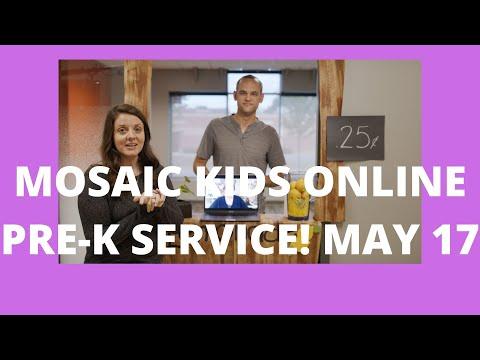 MOSAIC KIDS ONLINE!  PRE-K  MAY 17
