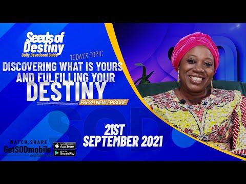 SEEDS OF DESTINY  TUESDAY 21 SEPTEMBER, 2021