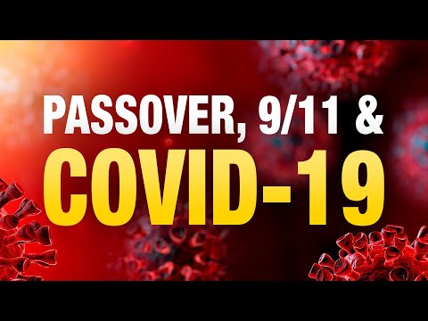 Passover, 9/11 & COVID-19: End Time Dress Rehearsals?