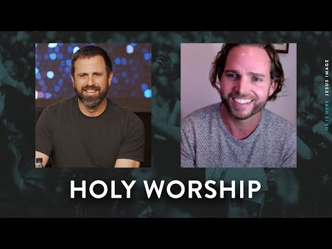 Holy Worship  Conversation with Michael Koulianos and Jeremy Riddle