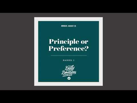 Principle or Preference?  Daily Devotion