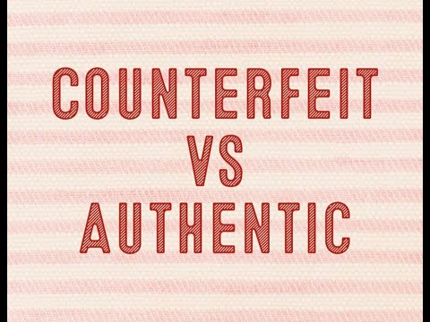 Counterfeit vs Authentic