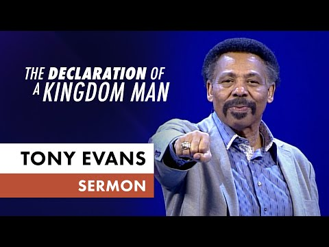 Declaration of a Kingdom Man - Father's Day Message (Sunday Sermon, Dr. Tony Evans)