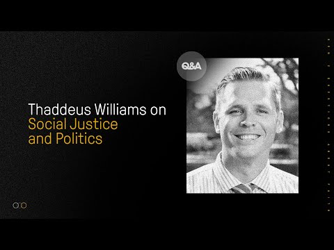 Thaddeus Williams  Social Justice and Politics  Gen Zs Questions About Christianity