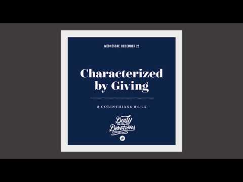 Characterized by Giving - Daily Devotion