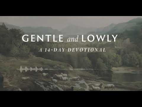 Day 1: Gentle and Lowly in Heart (Gentle and Lowly: A 14-Day Devotional)