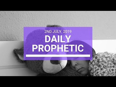 Daily Prophetic 2 July 2019 Word 3