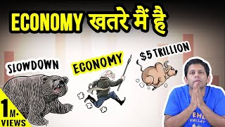 India's Economic Crisis 2019 & why this will spoil the $5 Trillion party  | Ep. 105 - TheDeshBhakt