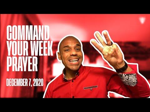 Command Your Week Prayer - December 7, 2020 - Bishop Kevin Foreman