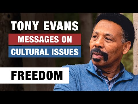Freedom from Oppression - Tony Evans - Messages on Cultural Issues