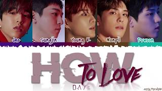 DAY6 (데이식스) - 'HOW TO LOVE' Lyrics [Color Coded_Han_Rom_Eng]