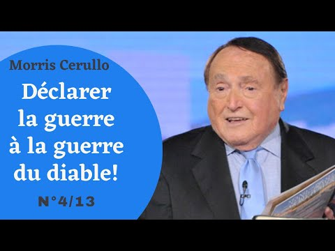 Morris Cerullo  Dclarer la guerre  la guerre du diable  #04/13 Contre quoi combattons-nous?