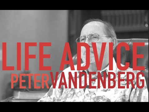 LIFE ADVICE  Peter Vandenberg