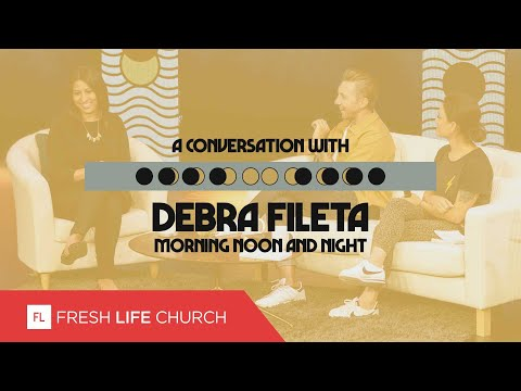 A Conversation With Debra Fileta  Morning, Noon and Night; pt. 4