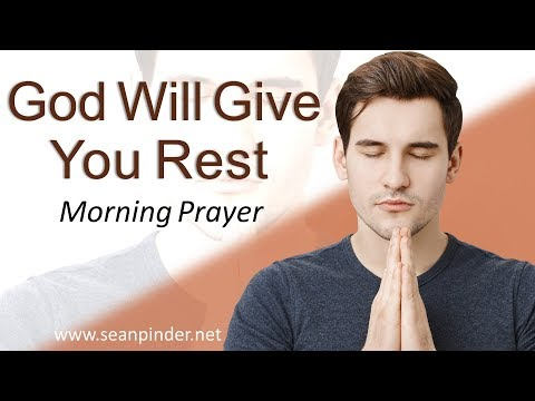 MATTHEW 11 - GOD WILL GIVE YOU REST - MORNING PRAYER  PASTOR SEAN PINDER (video)
