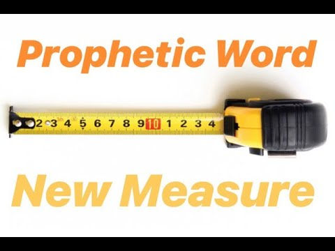 Prophetic Word: New Measure