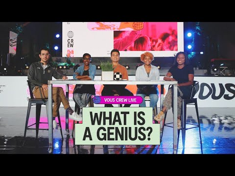 What is a Genius?  VOUS CREW Live