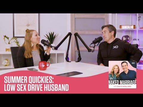 Summer Quickies: Low Sex Drive Husband  The Naked Marriage Podcast  Dave and Ashley Willis