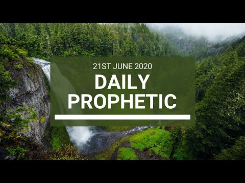 Daily Prophetic 21 June 2020 3 of 7