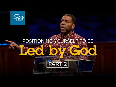 Positioning Yourself to be Led By God Pt. 2 - Episode 4