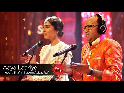 Aaya Laariye Lyrics - Meesha Shafi, Naeem Abbas Sufi | Coke Studio 9