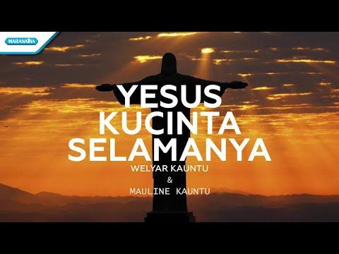 Welyar & Mauline Kauntu - Yesus Kucinta Selamanya