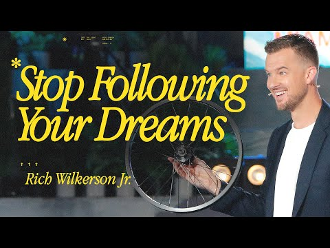 Stop Following Your Dreams   Rich Wilkerson Jr.