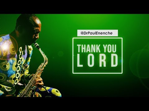 THANK YOU LORD - Dr Paul Enenche