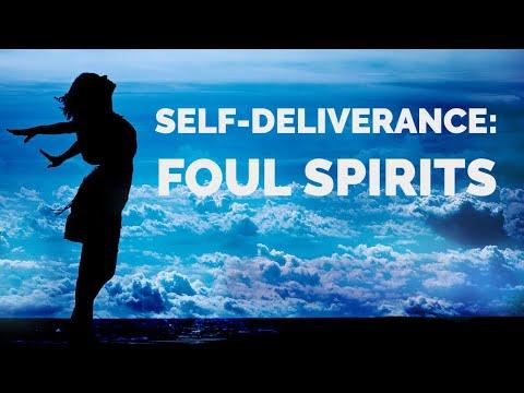 Deliverance from Foul Spirits  Self-Deliverance Prayers