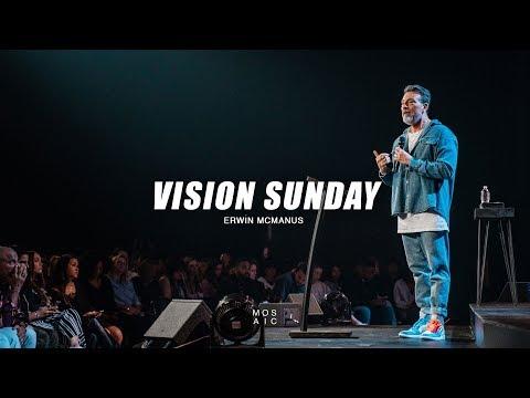 Vision Sunday  Erwin McManus - Mosaic