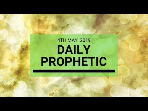 Daily Prophetic message 4 May 2019