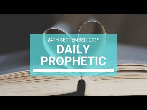 Daily Prophetic 24 September 2019   Word 8