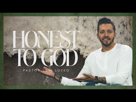 Honest To God  Pastor Levi Lusko