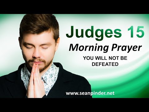 You Will Not Be DEFEATED - Judges 15 - Morning Prayer