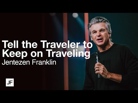 Tell the Time Traveler to Keep on Traveling  Jentezen Franklin