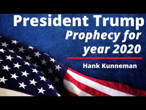 President Trump Prophecy in 2017 Now Coming True in 2020  Hank Kunneman
