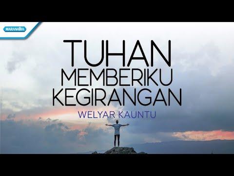 Tuhan Memberiku Kegirangan - Welyar Kauntu (with lyric)