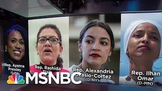 President Donald Trump Ramps Up Attacks On Democrats Congresswomen | Velshi & Ruhle | MSNBC