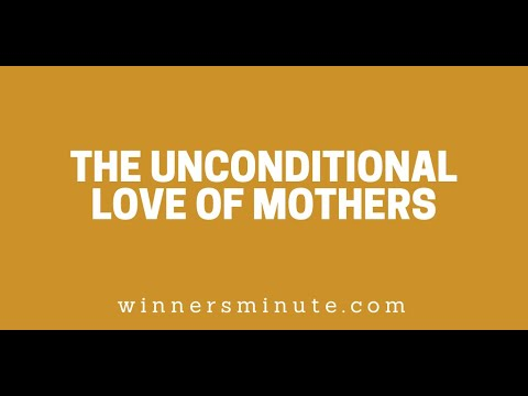 The Unconditional Love of Mothers // The Winner's Minute With Mac Hammond