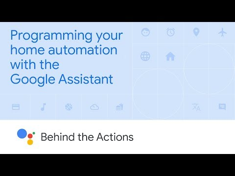 Programming your home automation with the Google Assistant (Behind the Actions, Ep. 3) - UC_x5XG1OV2P6uZZ5FSM9Ttw