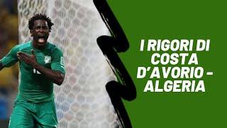 I RIGORI DI COSTA D'AVORIO - ALGERIA: KESSIÈ GRANDE! BENNACER TIMIDO!