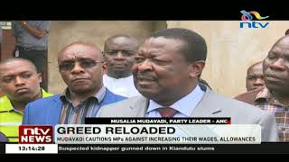 Mudavadi cautions MPs against increasing their wages, and allowances
